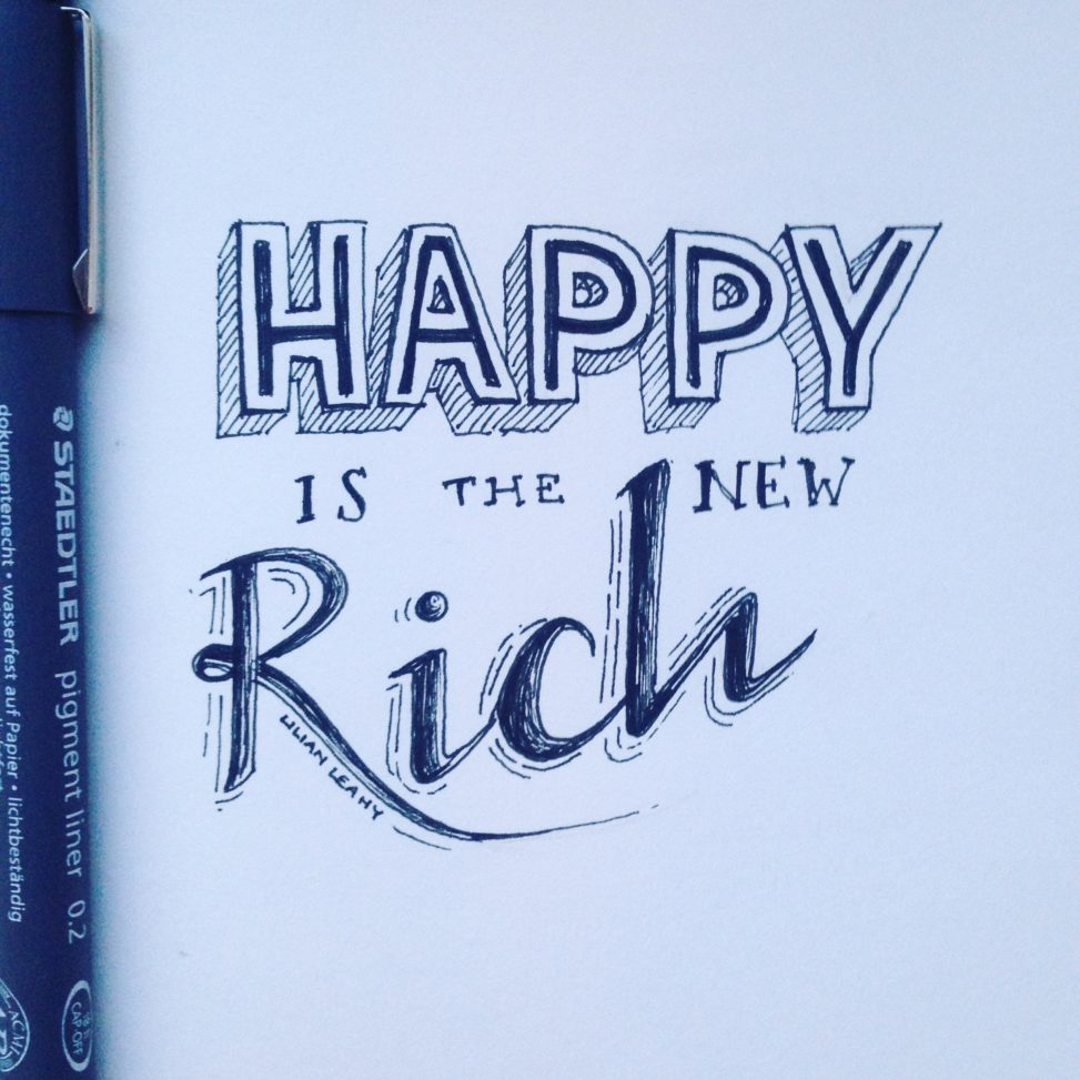 handlettering handlettered quote lilian leahy illustrator rotterdam #lettermywords typography handdrawn fonts Happy is the new rich