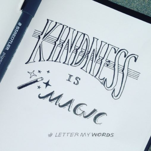 handlettering handlettered quote lilian leahy illustrator rotterdam #lettermywords typography handdrawn fonts Kindness is magic