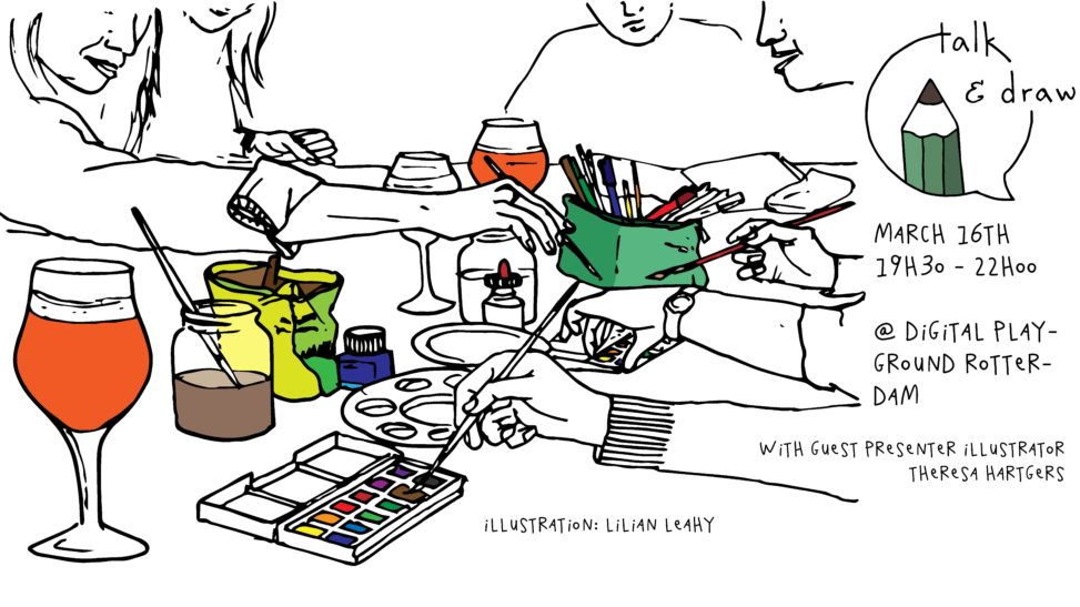 talk & draw 010 rotterdam lilian leahy naomi king illustration illustrations illustrators meetup digital playground rotterdam schildersstraat event creative professionals drawing enthusiasts 2017